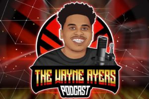 THREE REASONS TO LISTEN TO THE WAYNE AYERS PODCAST
